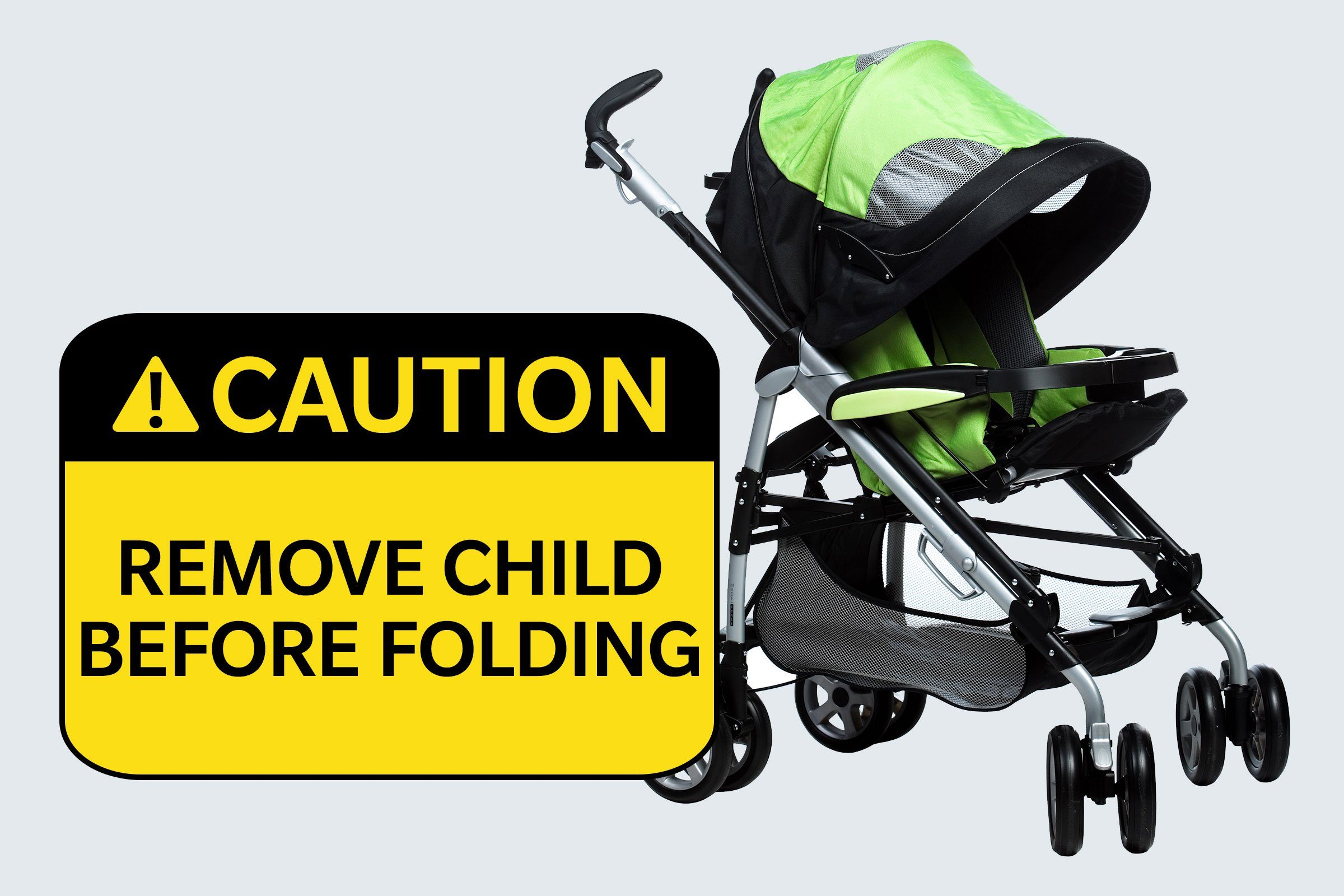 stroller. caution: remove child before folding.