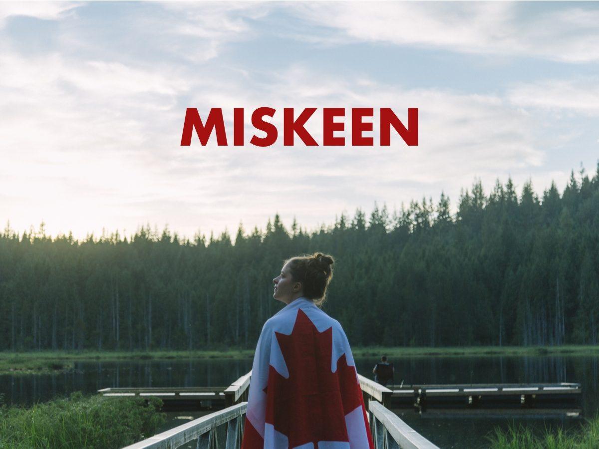 Canadian slang terms - Miskeen