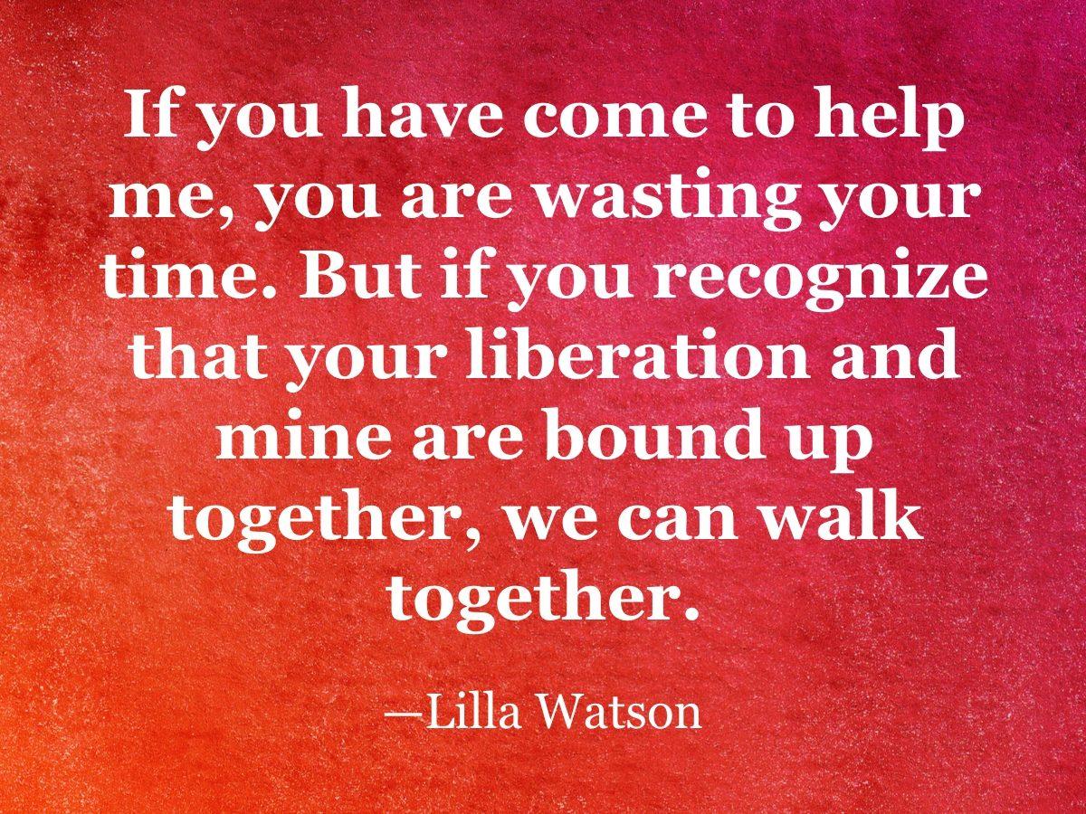 Lilla Watson quote