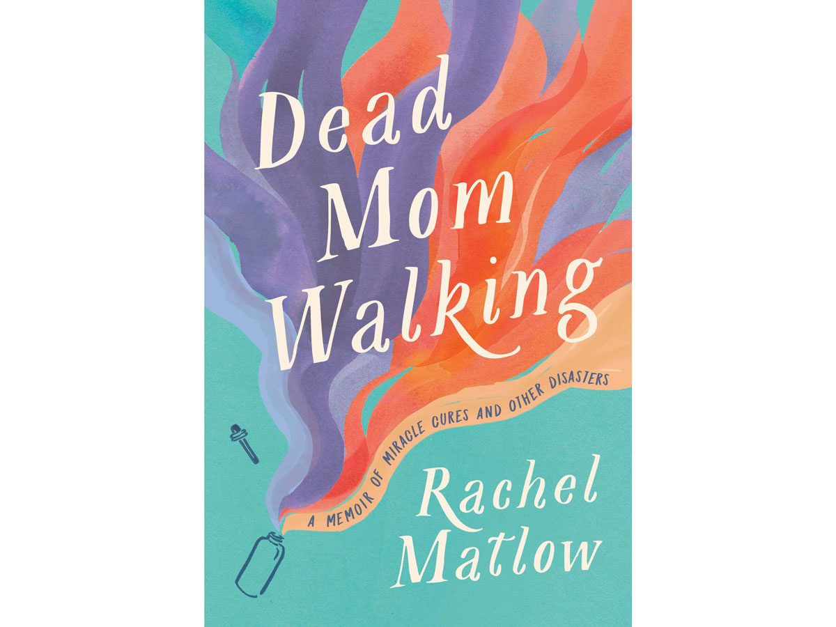 Dead Mom Walking by Rachel Matlow