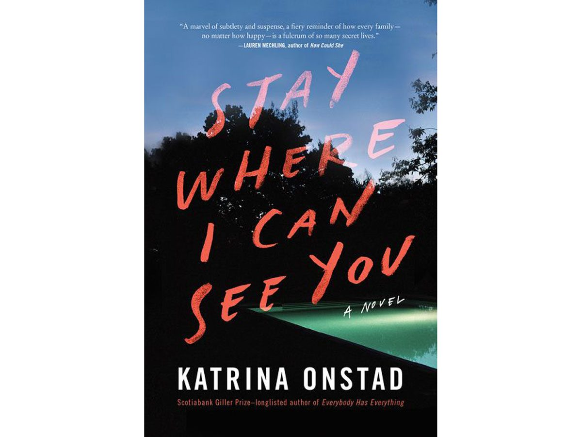 Stay Where I Can See You by Katrina Onstad