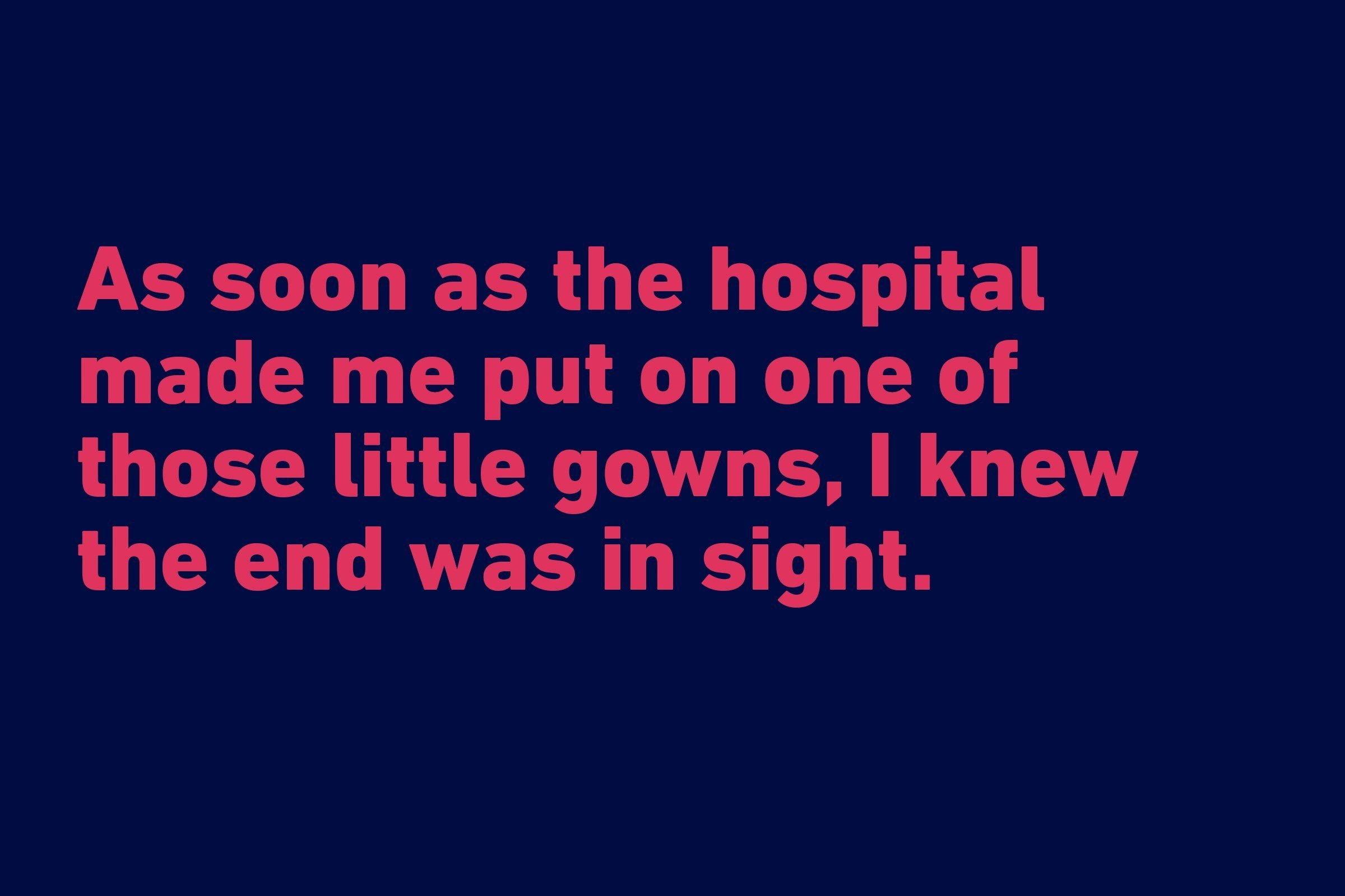 Funniest quotes of all time - hospital gown