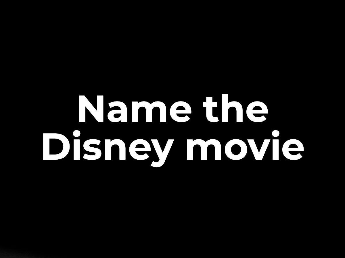 Name the Disney movie