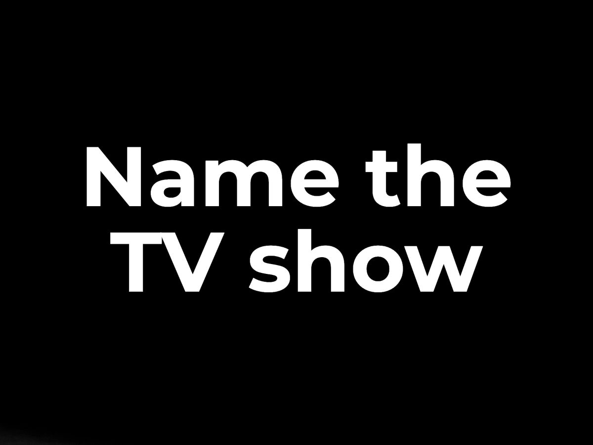 Name the TV show