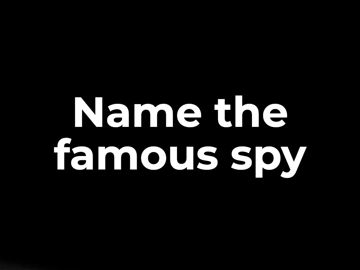 Name the famous spy