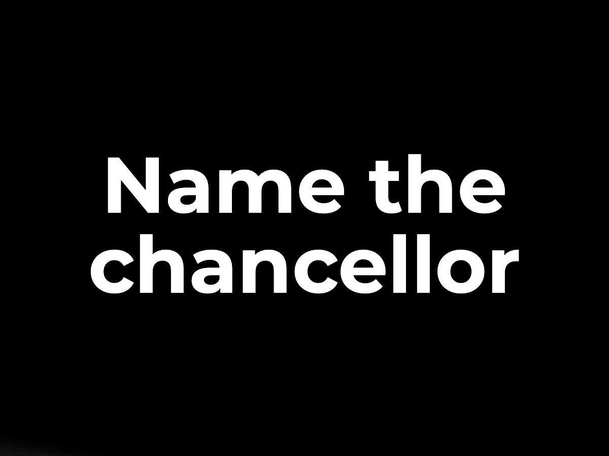 Name the chancellor