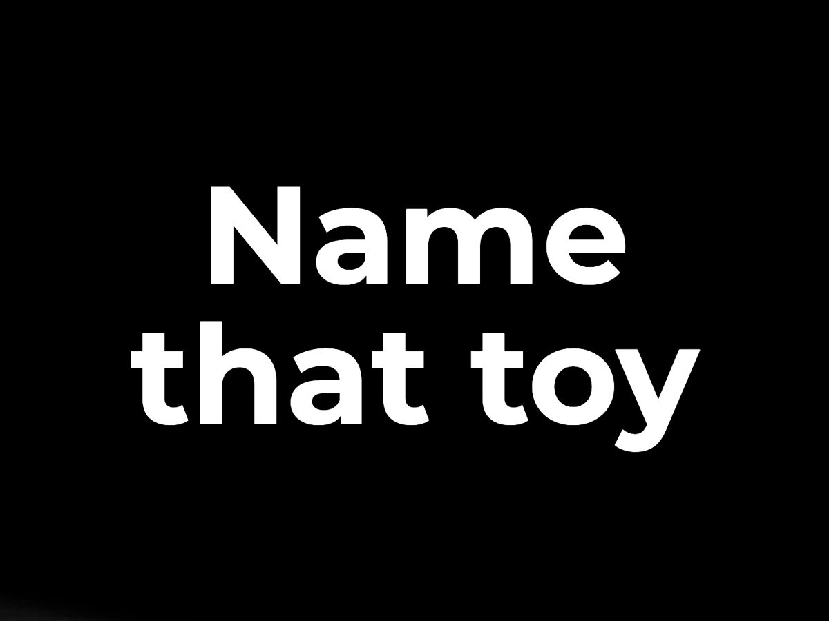 General knowledge quiz - Name that toy
