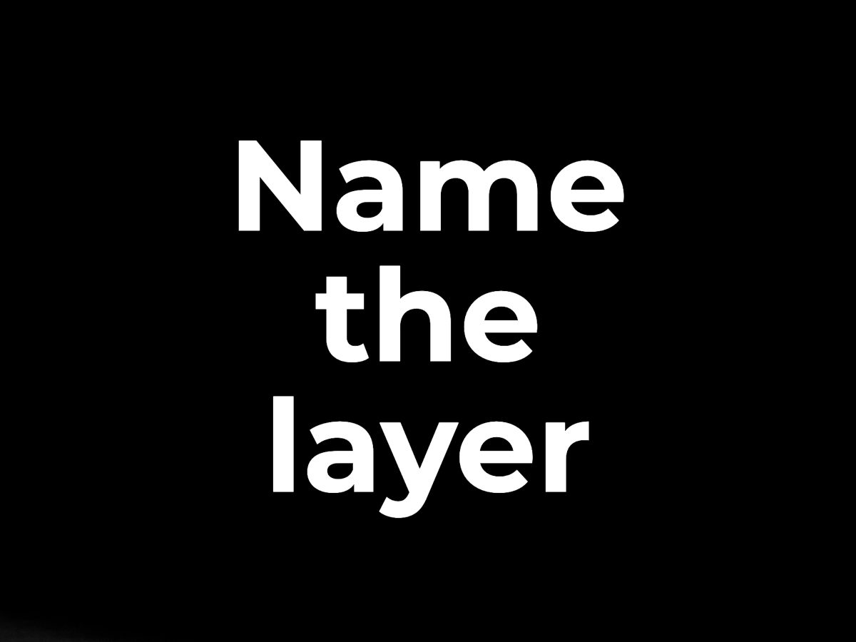 Name the layer