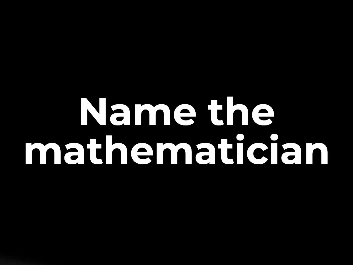 Name the mathematician