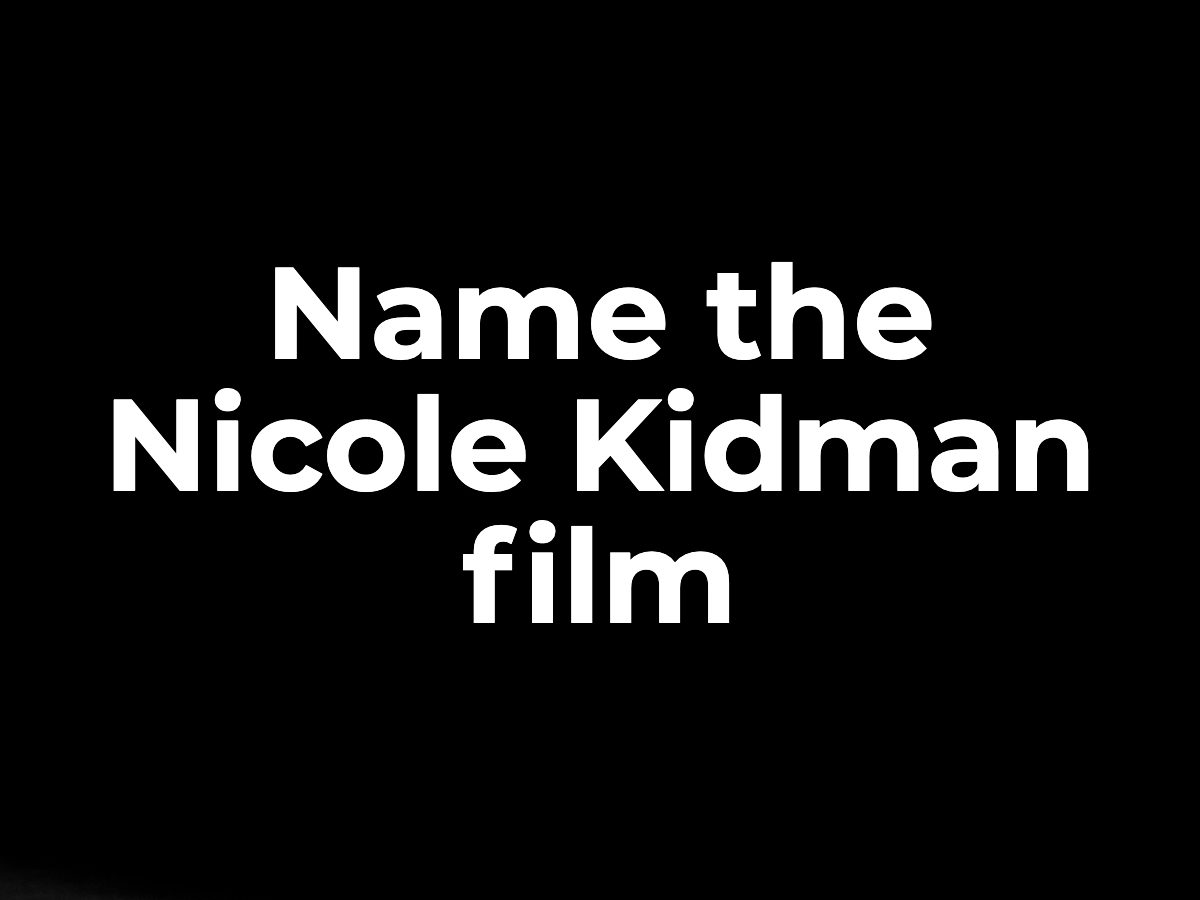 Name the Nicole Kidman film