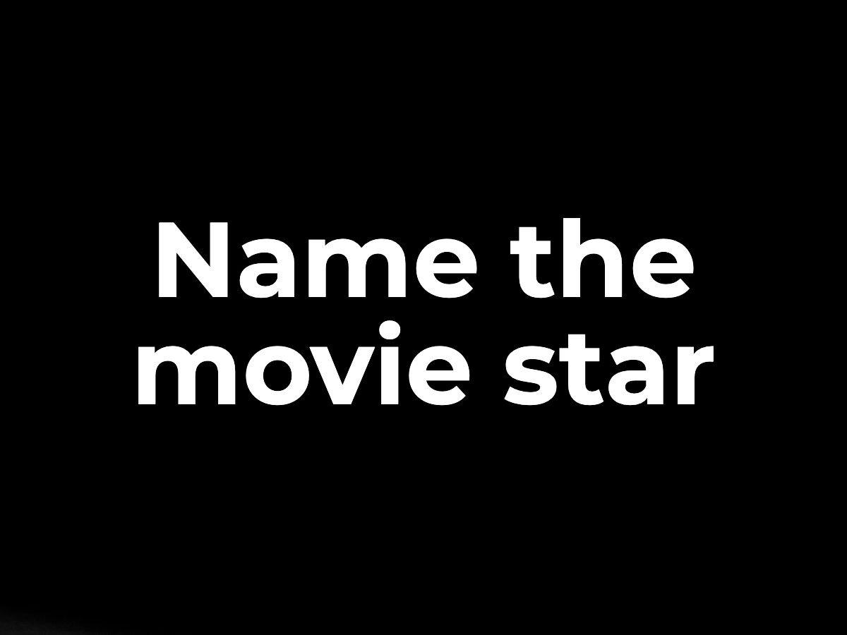 Name the movie star