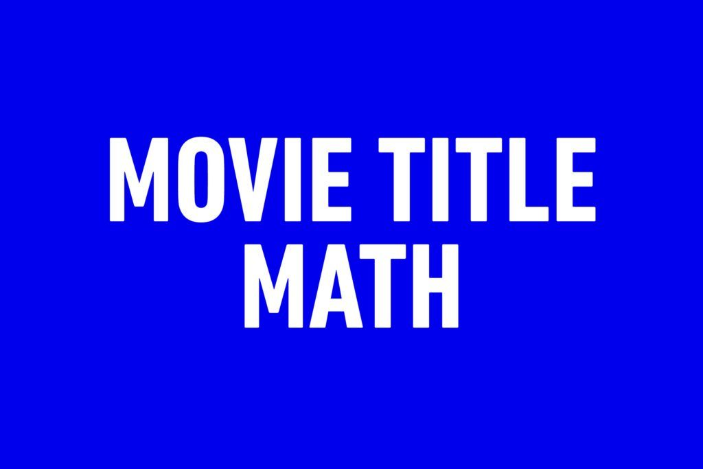 Jeopardy categories that stump everyone - Movie Title Math