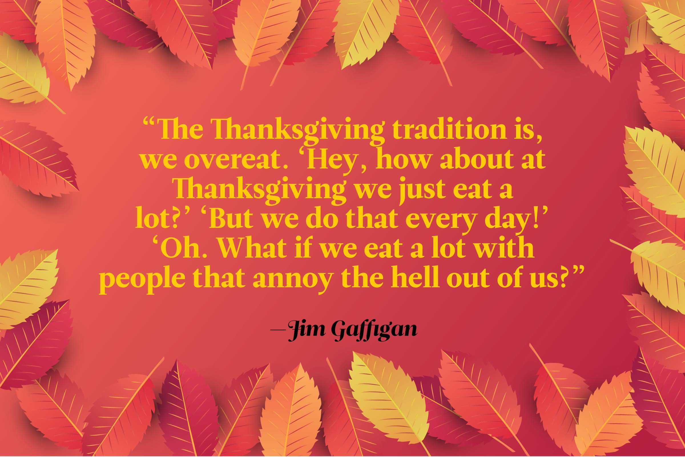 Funny Thanksgiving Quotes - Jim Gaffigan