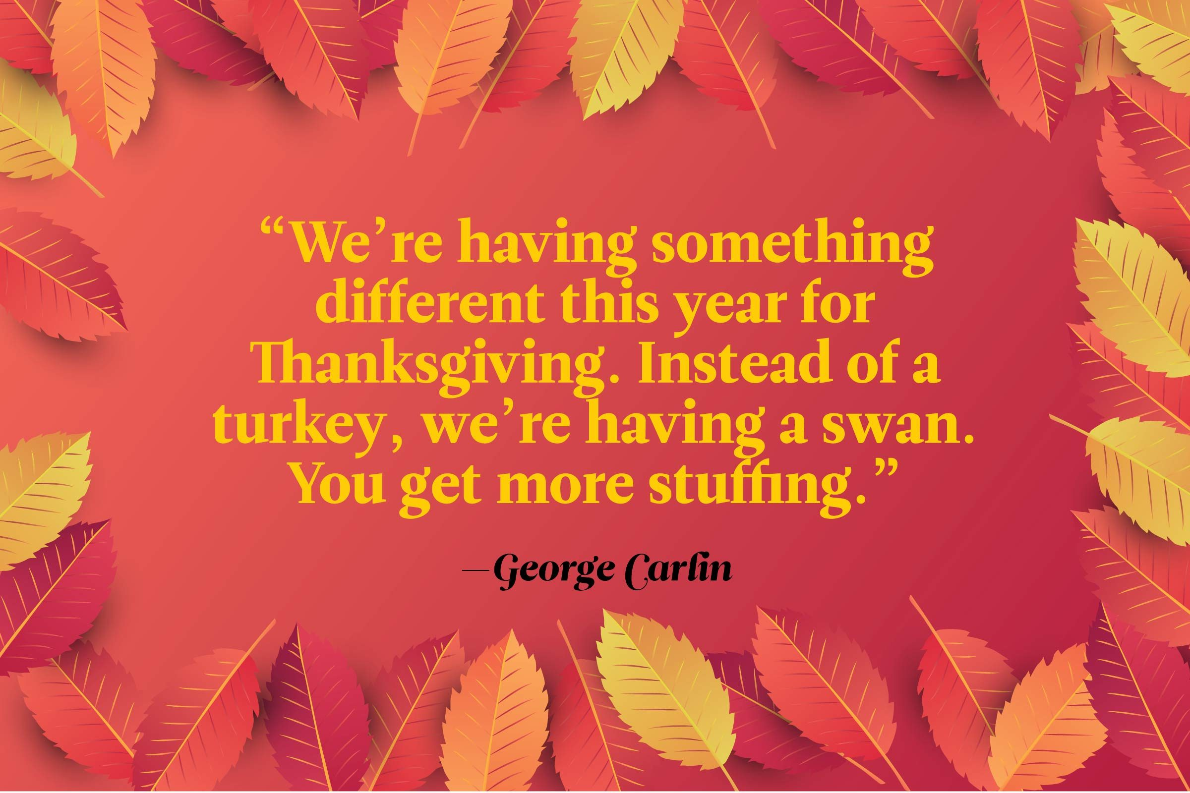 Funny Thanksgiving Quotes - George Carlin