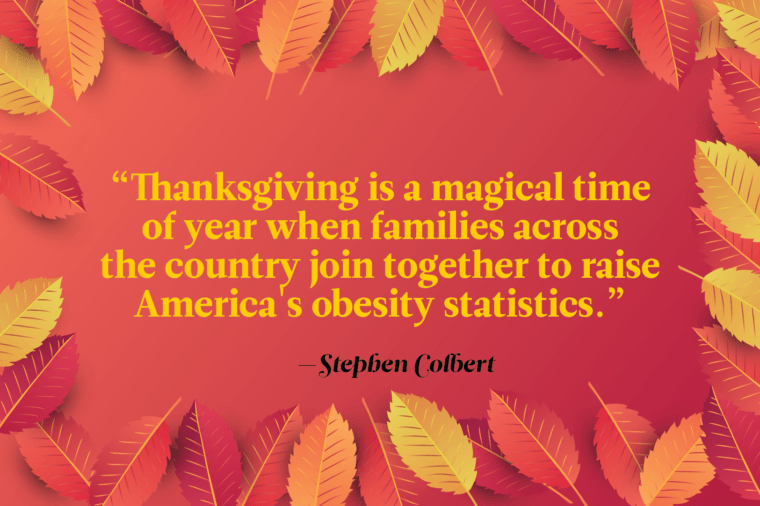 Funny Thanksgiving Quotes - Stephen Colbert