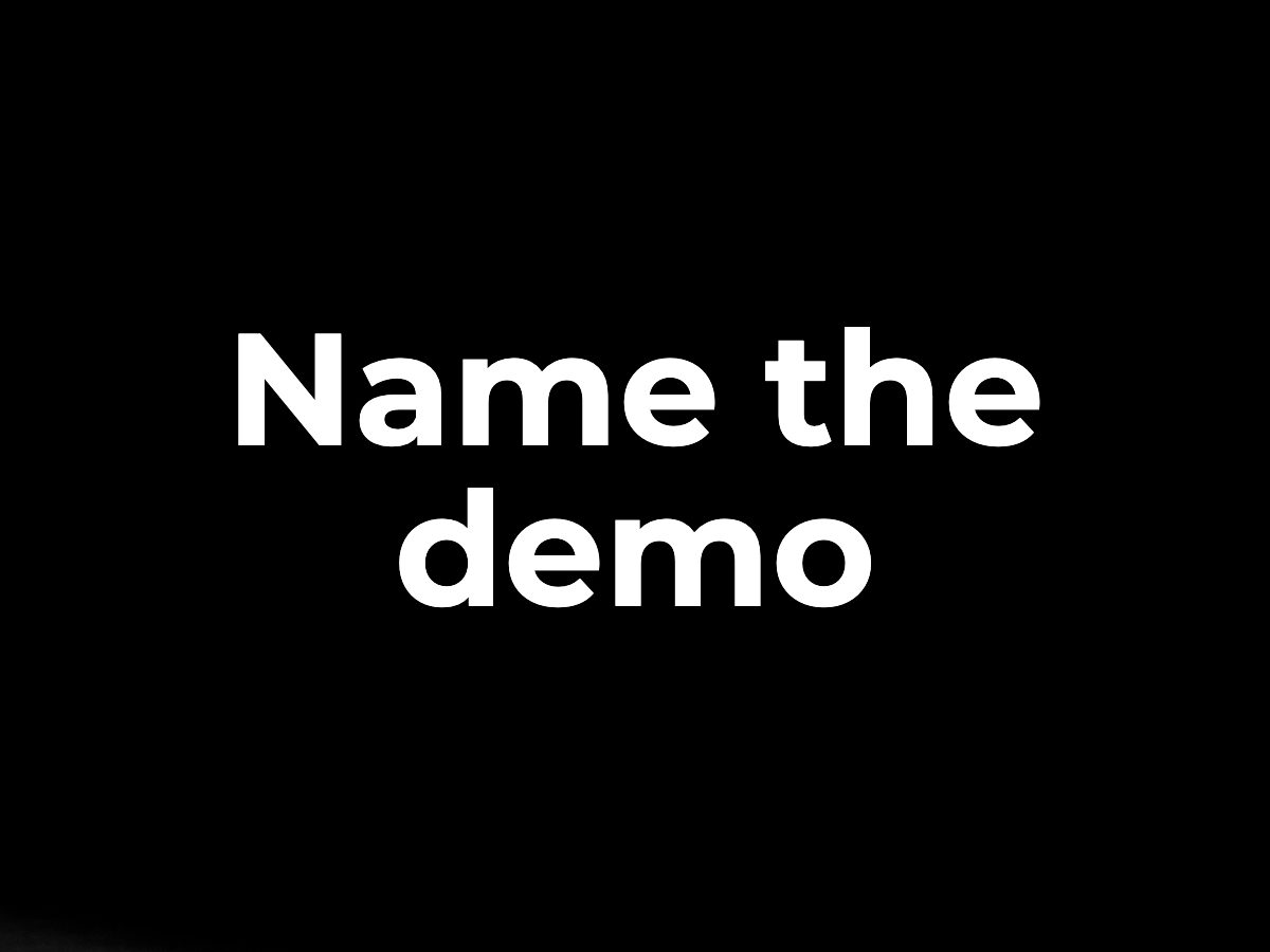 Name the demo
