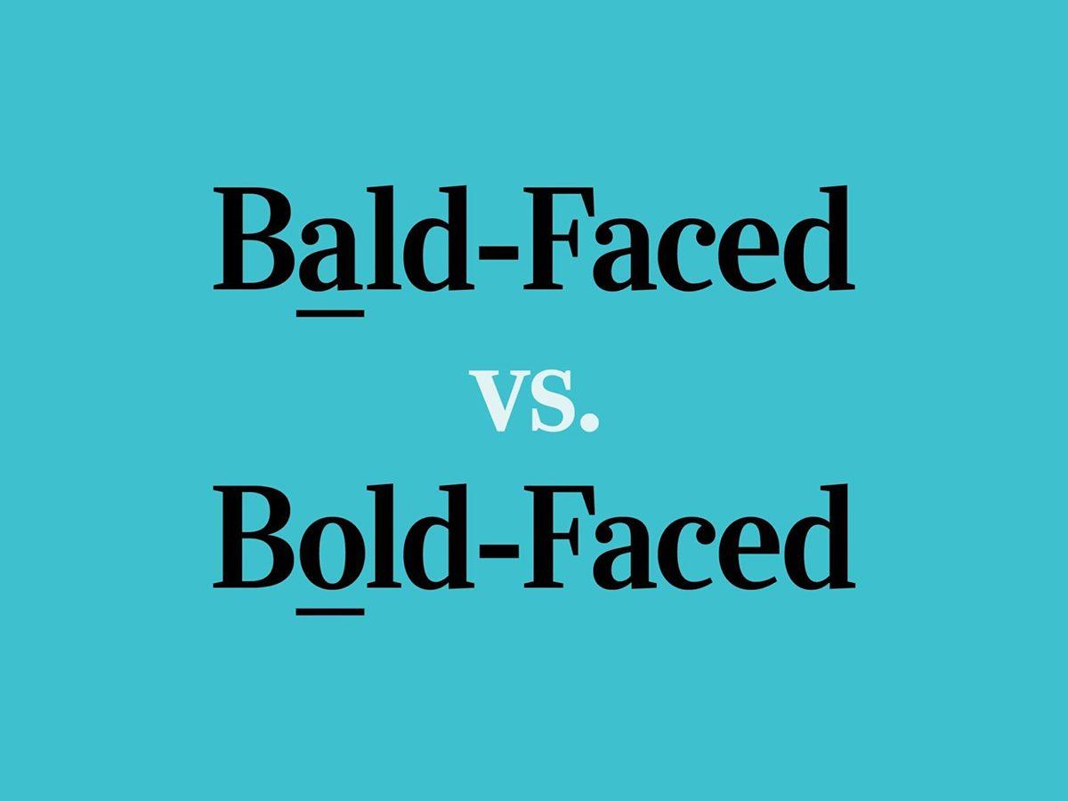 text: bald-faced vs bold-faced