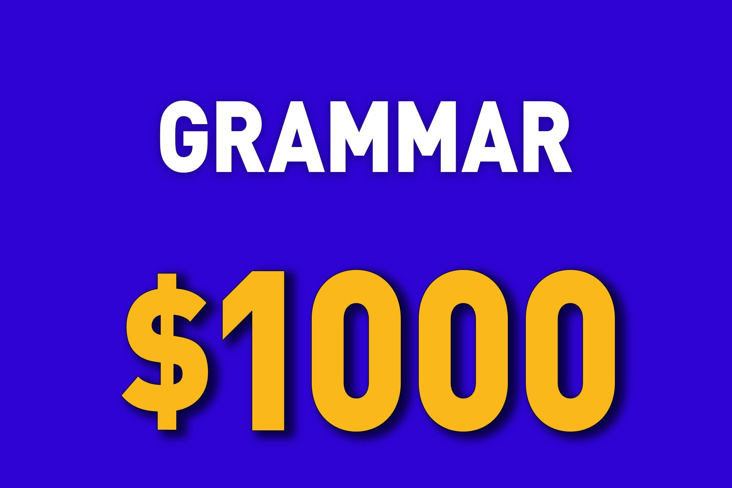 Grammar for $1000
