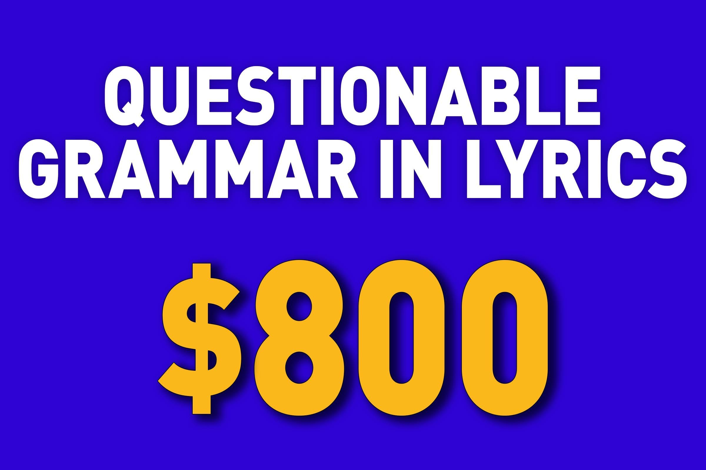 Questionable Grammar in Lyrics for $800
