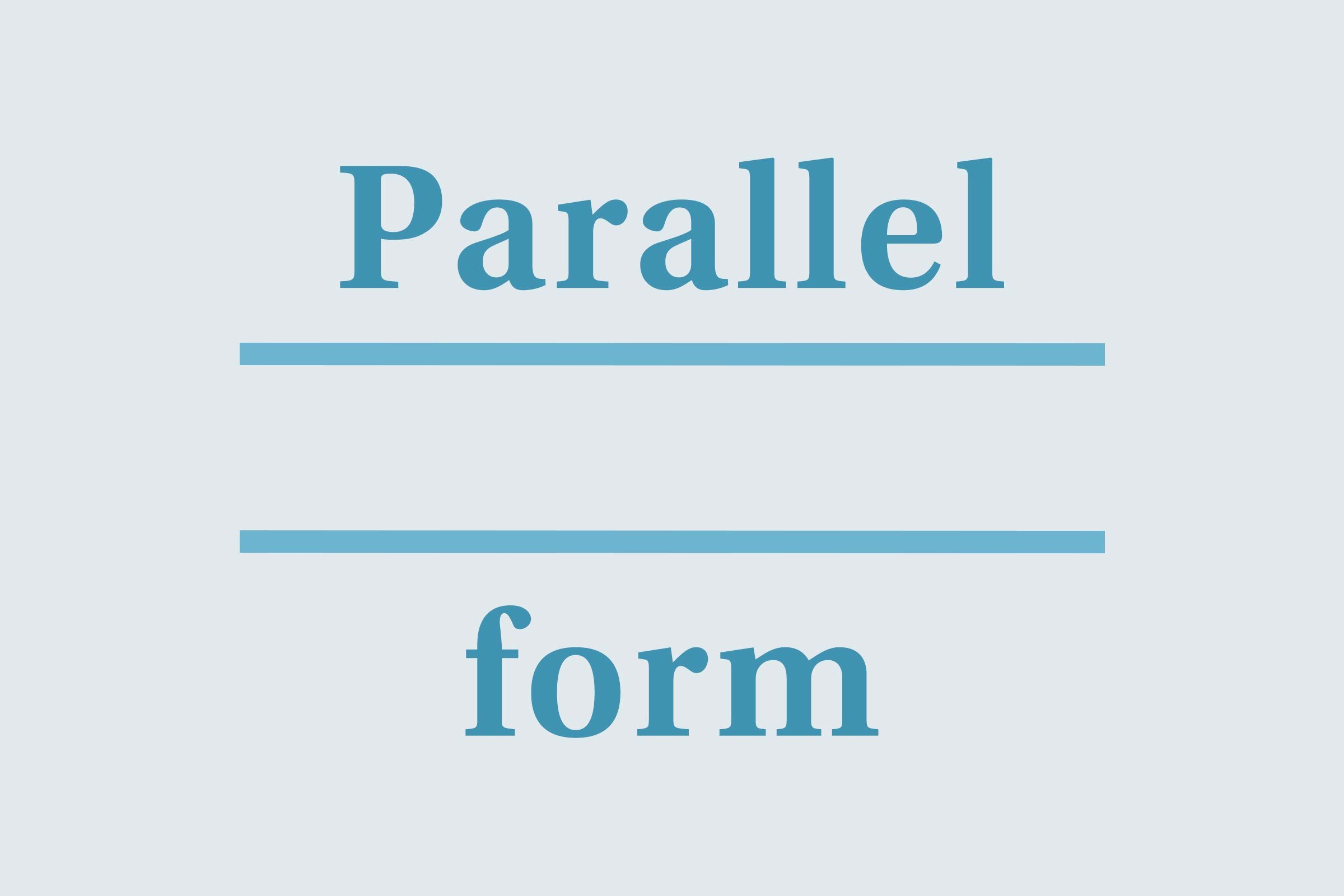 Use parallel form