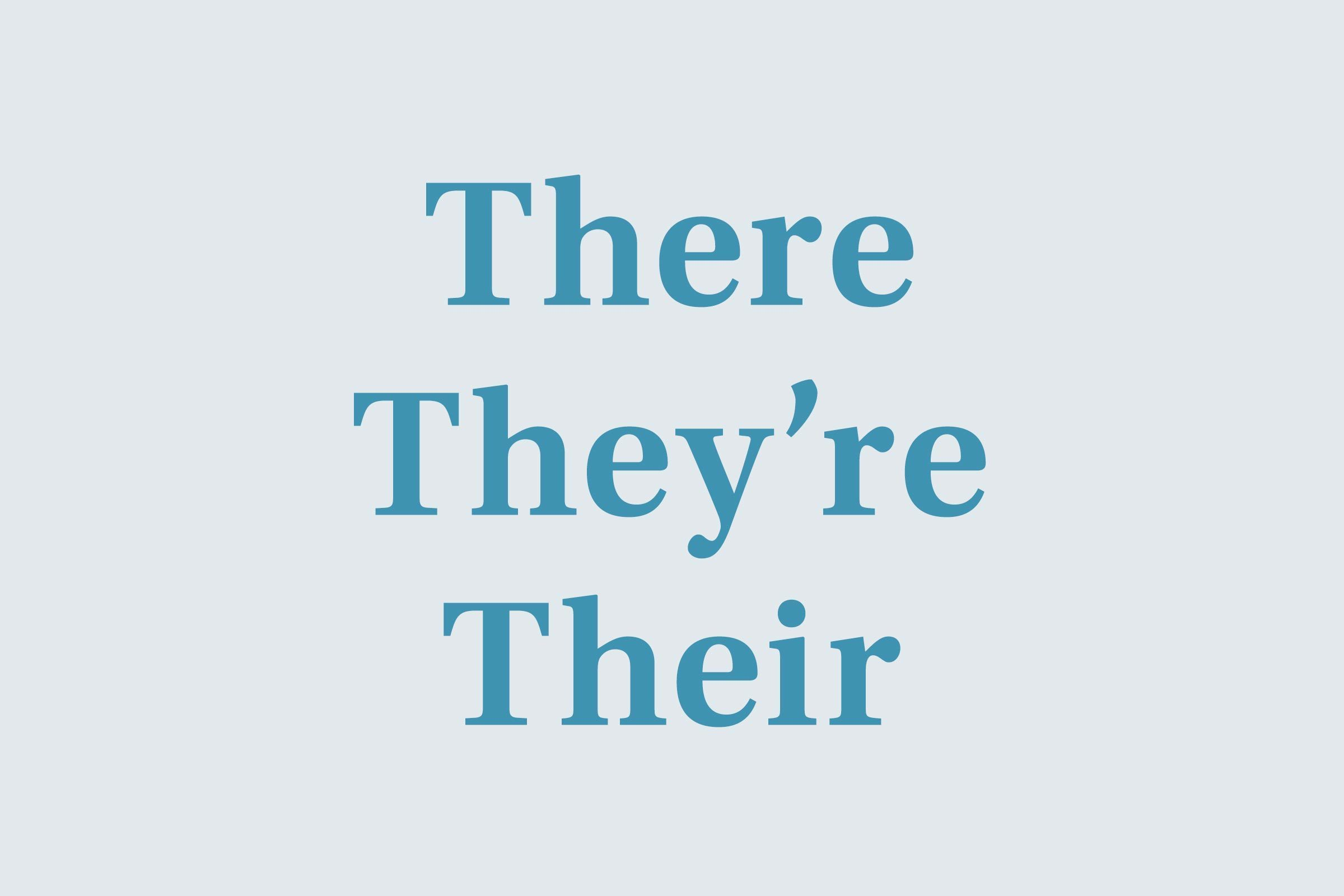 There, they're, and their