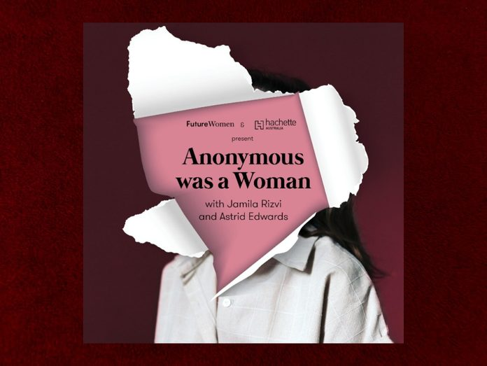Best Podcasts For Women - Anonymous Was A Woman