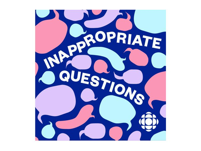 Best Canadian Podcasts - Inappropriate Questions