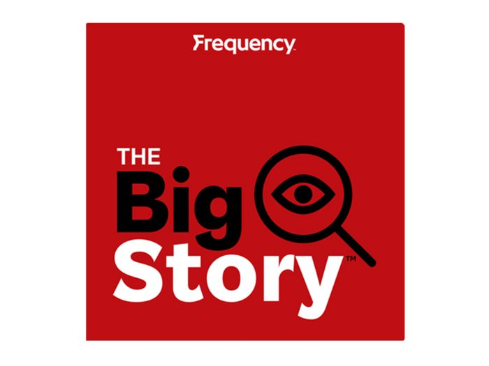 Best Canadian Podcasts - The Big Story
