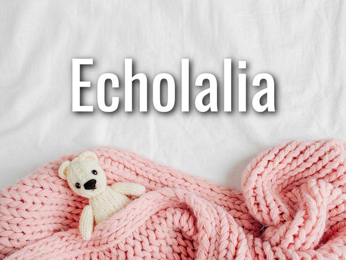 Baby Terms - Echolalia